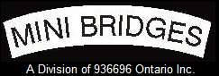 MINIBRIDGES - A Division of 936696 Ontario Inc.